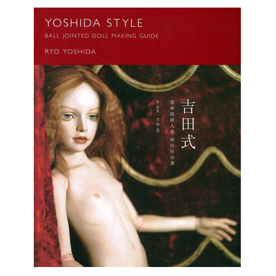 254602 Yoshida Style Ball Jointed Doll BJD Making Guide Book