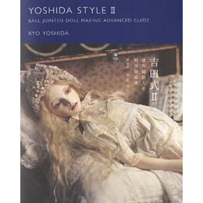 607825 Yoshida Style Ball Jointed Doll BJD Making Guide Book 2